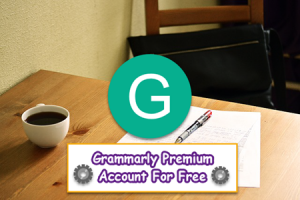 Get Grammarly premium account for free lifetime