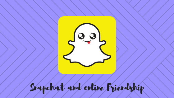 Snapchat and online Friendship