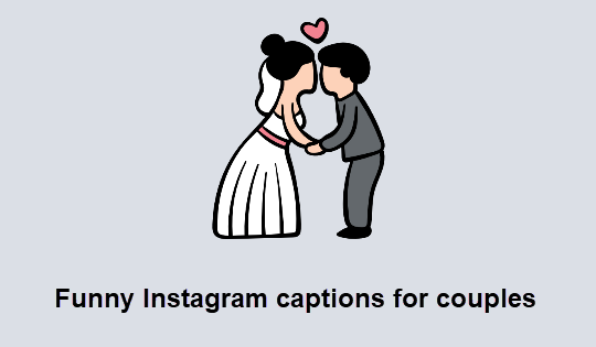 Funny Instagram Caption for cute couple