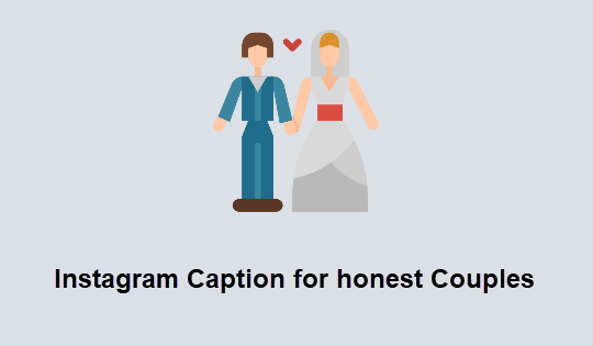 Instagram Caption for honest Couples