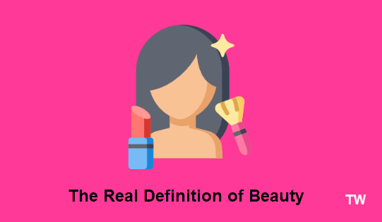 The Real Definition of Beauty