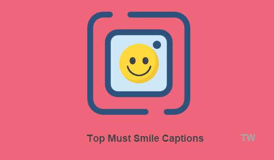 top must Smile captions