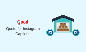 Good Quote for Instagram Captions