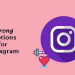 Strong captions for Instagram- Encourage Your Friends Quality