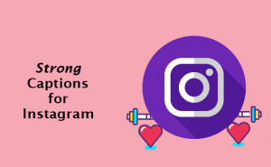 40+ Strong captions for Instagram
