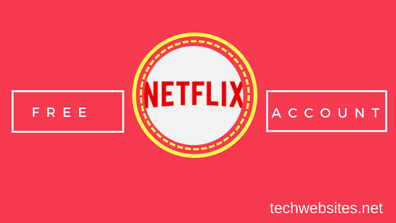 Free Netflix Account 2019 -10 ways 100% working guide (Proof Added)