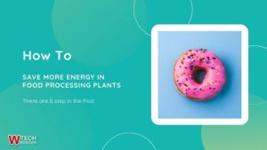 Save More Energy in Food Processing Plants