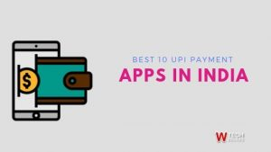 Best 10 UPI Payment Apps In India