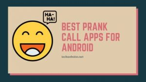 Best Prank Call Apps For Android