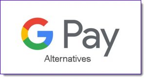 google pay alternatives