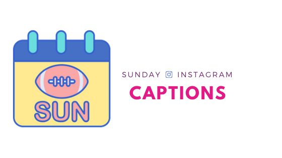 Sunday Instagram Captions