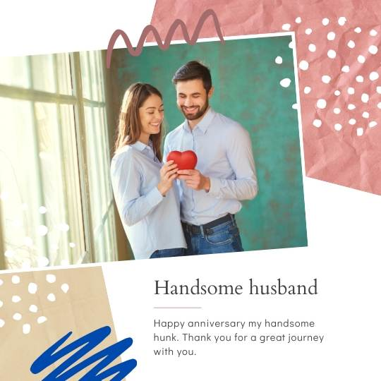 HANDSOME HUSBAND ANNIVERSARY captions