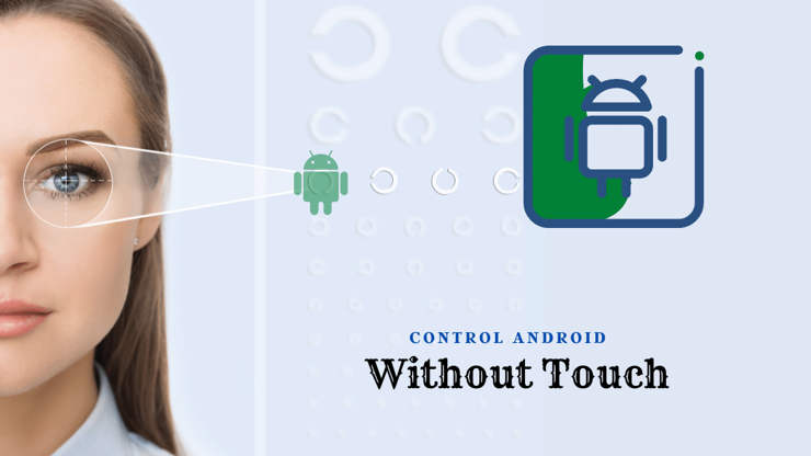 Control Android without Touch